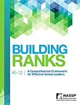Building Ranks K-12 A Comprehensive Framework for Effective School Leaders