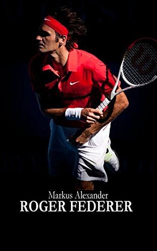 Preisvergleich Produktbild Roger Federer - Tennis für die Ewigkeit