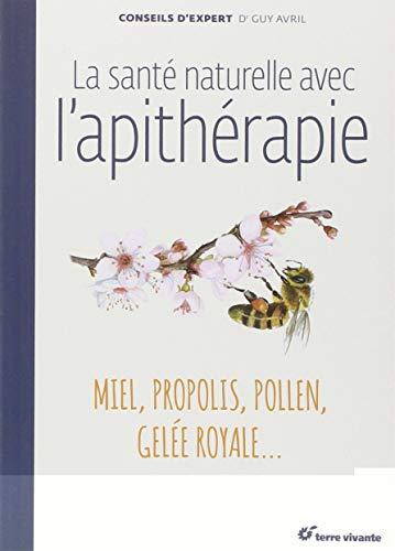 La santé naturelle avec l'apithérapie
