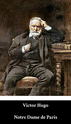 Victor Hugo - Notre Dame de Paris (French Edition) (Annoté)