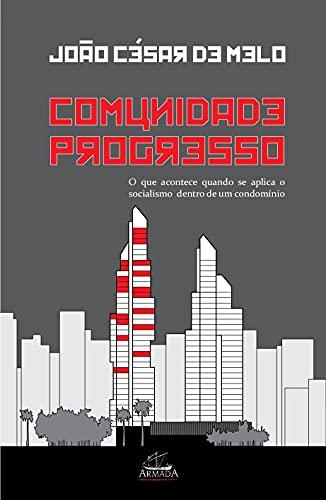 Comunidade Progresso: O que Acontece Quando se Aplica o Socialismo Dentro de um Condomínio