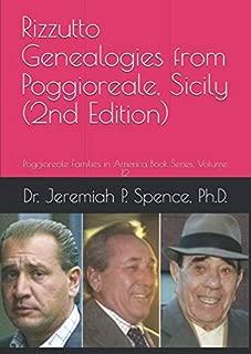 Rizzutto Genealogies from Poggioreale, Sicily (2nd Edition): Poggioreale Families in America Book Series, Volume 12