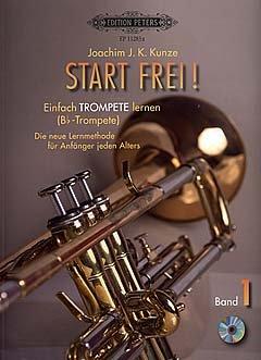 Start frei - Einfach Trompete lernen 1 - arrangiert für Trompete - mit CD [Noten / Sheetmusic] Komponist: Kunze Joachim J K