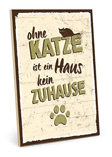 TypeStoff Holzschild mit Spruch – OHNE Katze IST EIN Haus KEIN ZUHAUSE - Shabby chic Retro Vintage Nostalgie deko Typografie Bild im Used-Look aus MDF-Holz (19,5 x 28,2 cm)