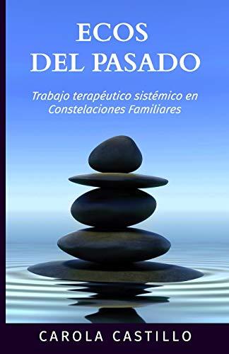 Ecos del pasado: Trabajo terapéutico sistémico en constelaciones familiares