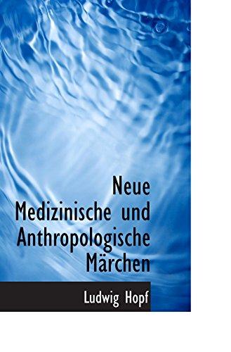 Neue Medizinische und Anthropologische Märchen