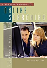 Librarian's Guide to Online Searching, 2nd Edition by Suzanne S. Bell (2009-01-30)