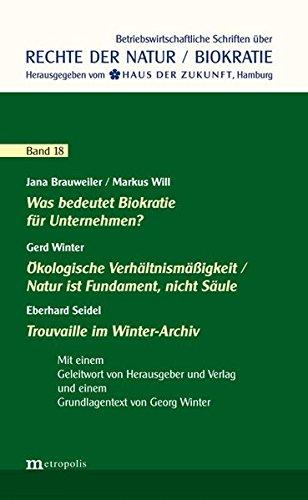 Was bedeutet Biokratie für Unternehmen? / Ökologische Verhältnismäßigkeit / Natur ist Fundament, nicht Säule / Trouvaille im Winter-Archiv (Rechte der Natur / Biokratie)