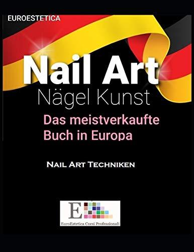 Nägel Kunst: Nägel Kunst Kurs Buch (euroestetica corsi libri professionali, Band 7)