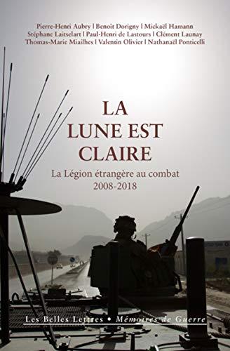 La Lune est claire : La Légion étrangère au combat (2008-2018)