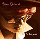 Songtexte von Brett Dennen - So Much More
