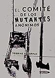 El comité de los mutantes anónimos