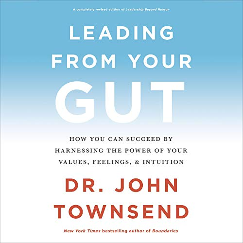 Leading from Your Gut Audiobook By John Townsend cover art