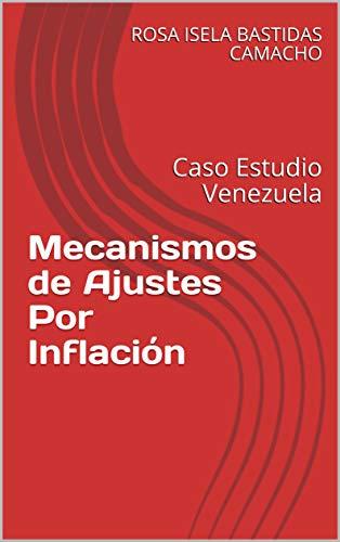 Mecanismos de Ajustes Por Inflación: Caso Estudio Venezuela (Economía)