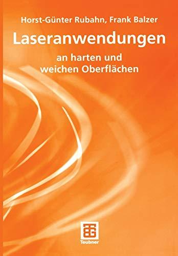 Laseranwendungen: an harten und weichen Oberflächen (German Edition)