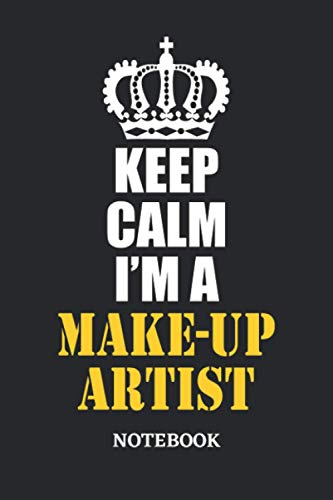 Keep Calm I'm a Make-Up Artist Notebook: 6x9 inches - 110 graph paper, quad ruled, squared, grid paper pages • Greatest Passionate working Job Journal • Gift, Present Idea