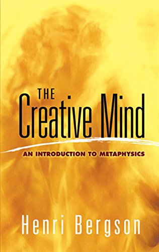 The Creative Mind: An Introduction to Metaphysics (Dover Books on Western Philosophy)