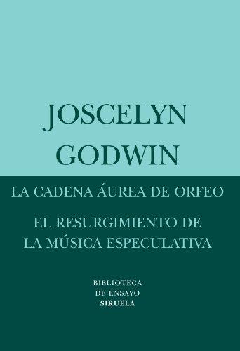 La cadena áurea de Orfeo / El resurgimiento de la música especulativa: 45 (Biblioteca de Ensayo / Serie menor)