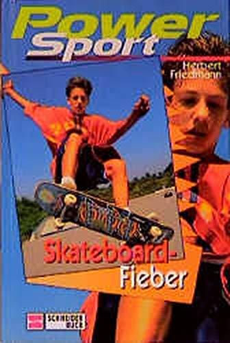 Skateboard-Fieber (Power-Sport)