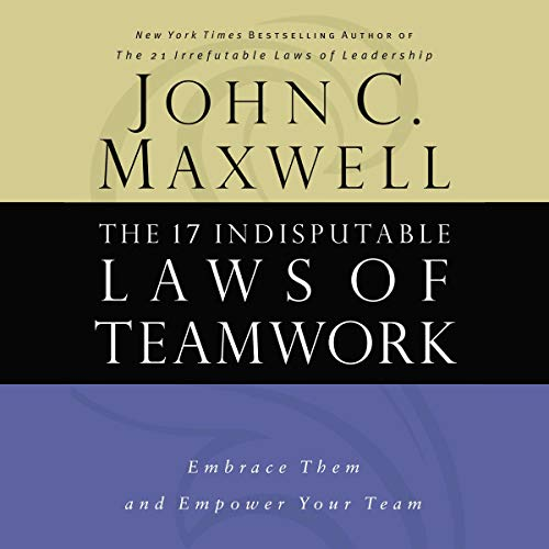 Couverture de The 17 Indisputable Laws of Teamwork