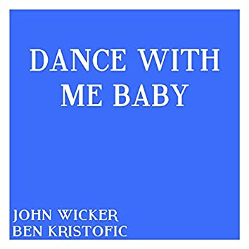 Dance With Me Baby (feat. Ben Kristofic)
