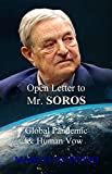 Open Letter to Mr. SOROS: Global Pandemic and Human Vow (English Edition)