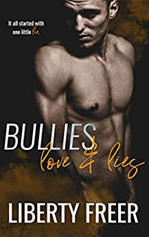 Bullies Love and Lies by [liberty freer]