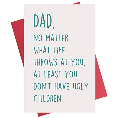 Birthday Card for Dad, At Least You Dont Have Ugly Children Fathers Day Card from Daughter Son Kid Baby