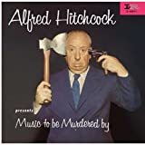 Alfred Hitchcock: Music to Be Murdered By [Vinilo]