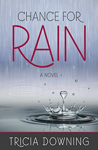 Chance For Rain by Tricia Downing ebook deal