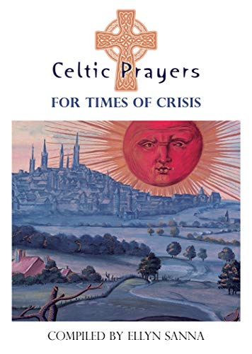 Celtic Prayers for Times of Crisis