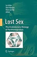 Lost Sex: The Evolutionary Biology of Parthenogenesis