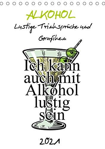 Alkohol - Lustige Trinksprüche und Grafiken (Tischkalender 2021 DIN A5 hoch)