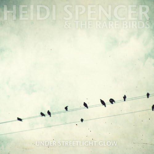 Heidi Spencer And The Rare Birds