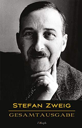 Stefan Zweig: Gesamtausgabe: 43 Werke, chronologisch