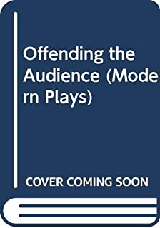 Offending the audience; and, Self-accusation; (Methuen's modern plays)