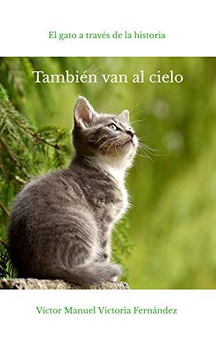 También van al cielo: El gato a través de la historia eBook ...