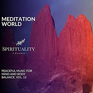 Meditation World - Peaceful Music For Mind And Body Balance, Vol. 12