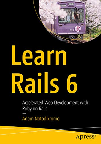 Learn Rails 6: Accelerated Web Development with Ruby on Rails