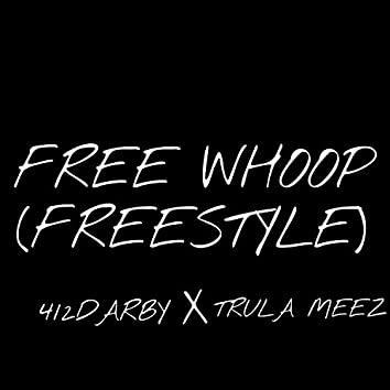 Free Whoop Freestyle (feat. Trula Meez)