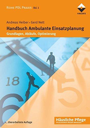 Handbuch Ambulante Einsatzplanung: Grundlagen, Abläufe, Optimierung (Reihe PDL Praxis)