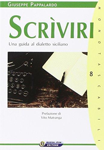 Scrìviri. Una guida al dialetto siciliano