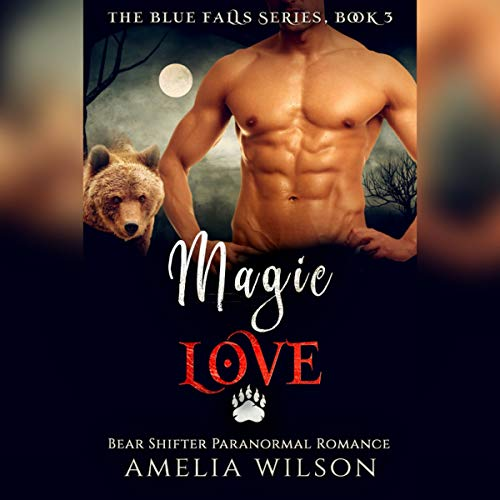 Magic Love: Bear Shifter Paranormal Romance audiobook cover art