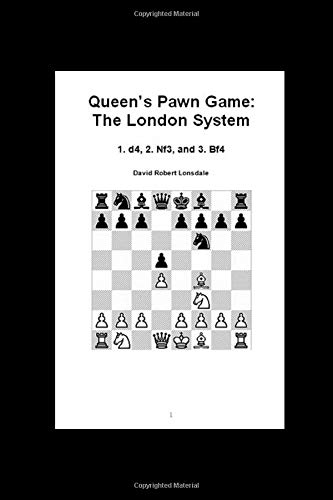 Queen's Pawn Game: The London System: 1. d4, 2. Nf3, and 3. Bf4