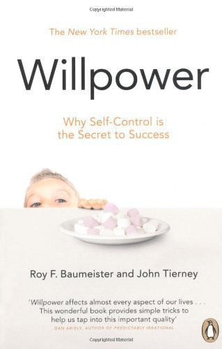 Willpower: Why Self-Control is the Secret of Success by Baumeister, Roy F. (2012)