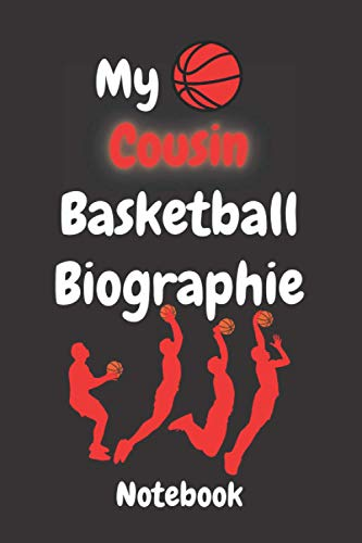 My Cousin Basketball Biographies Composition notebook: Lined Composition notebook / Daily Journal Gift, 110 Pages, 6x9, Soft Cover, Matte Finish