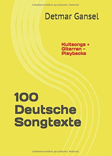 100 Deutsche Songtexte: Kultsongs + Gitarren-Playbacks