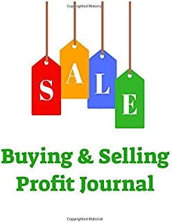 Buying and Selling Profit Journal: 90-page blank templates for retail resellers, online e-commerce buys, sales and profits - Ideal for eBay and Amazon sellers