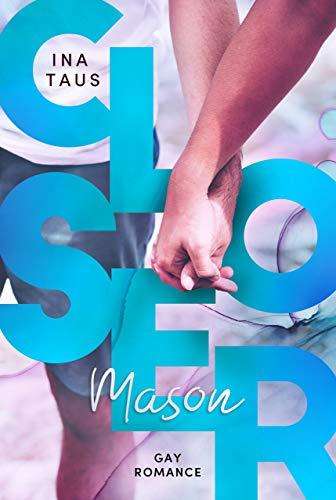 Closer: Mason