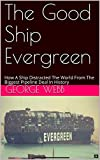 The Good Ship Evergreen: How A Ship Distracted The World From The Biggest Pipeline Deal In History
